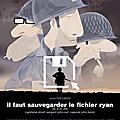 Il faut sauvegarder le fichier ryan