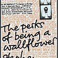 #2 [chroniques] the perks of being a wallflower - stephen chbosky