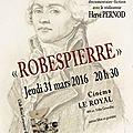 Le mans, 31 mars 2016 : robespierre au royal !!!