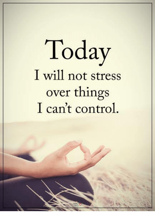 today-i-will-not-stress-over-things-i-cant-control-23811763