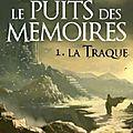 Le puits des mémoires, tome 1 - la traque