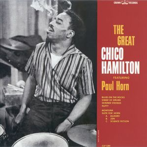 Chico Hamilton - 1953-57 - The Great Chico Hamilton featuring Paul Horn (Crown)
