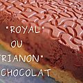 "Le ""royal"" ou ""trianon"" au chocolat"