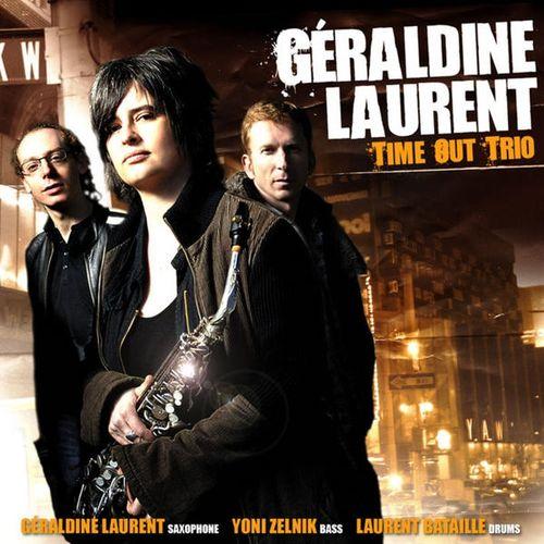 Géraldine Laurent - 2007 - Time Out Trio (Dreyfus Jazz)
