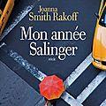 Mon année salinger - joanna smith rakoff