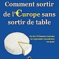 Comment sortir de l'Europe sans sortir de table, Jean-Luc Mordoh