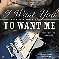I want you to want me (rock star romance #2) by erika kelly