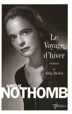 Amelie Nothomb Le voyage d'hiver