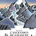 L'ascension de saussure / pierre zenzius . - le rouergue, 2017