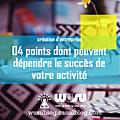 Création d'entreprise : 04 points dont peuvent dépendre le succès de votre activité