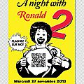 A night with ronald #2 ... flashez sur lui ce soir rue de la rep' !