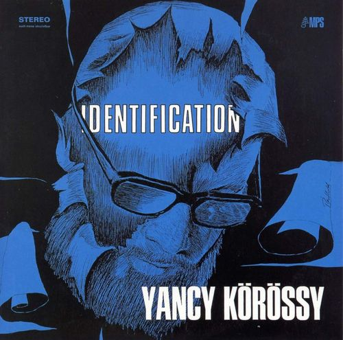 Yancy Korossy - 1969 - Identification (MPS)