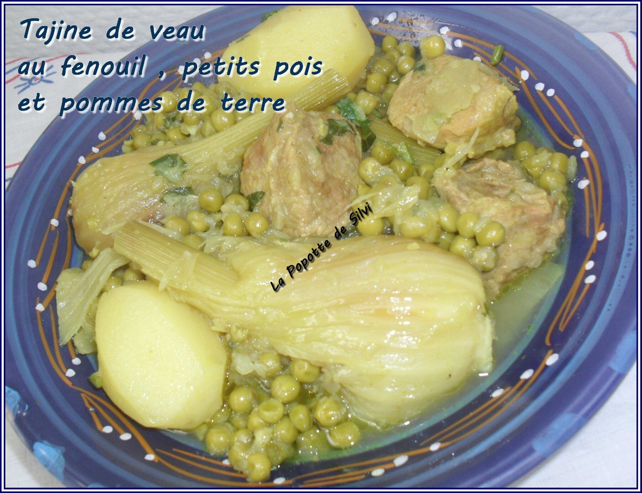 tajine de veau au fenouil petits pois et pommes de terre la popotte de silvi. Black Bedroom Furniture Sets. Home Design Ideas