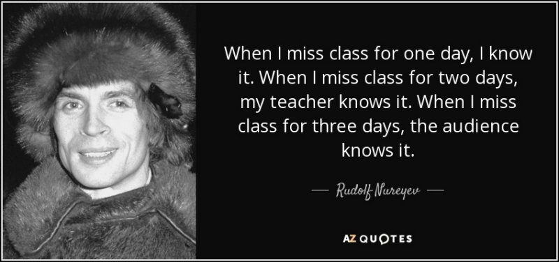quote-when-i-miss-class-for-one-day-i-know-it-when-i-miss-class-for-two-days-my-teacher-knows-rudolf-nureyev-53-23-88