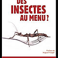 Des insectes au menu ? - ce qui va changer dans mon alimentation au quotidien - vincent albouy et jean michel chardigny - quae