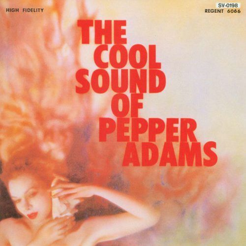 Pepper Adams - 1957 - The Cool Sound Of Pepper Adams (Savoy)