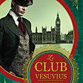 Le club vesuvius - mark gatiss - critique