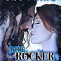 The rocker who... tome 8, 9, 10 et 11 de terri anne browning / nath'