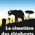 BOUVIER Isabelle / Le cimetire des lphants.