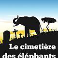 Bouvier isabelle / le cimetière des éléphants.