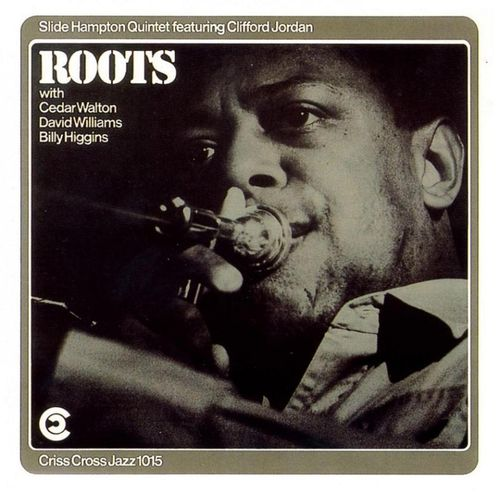 Slide Hampton Quintet featuring Clifford Jordan - 1985 - Roots (Criss Cross)