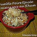 Crumble Poire épicées & Raisins secs au Rhum 2