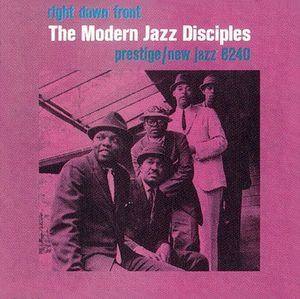 The Modern Jazz Disciples - 1960 - Right Down Front (Prestige)