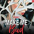 Make me bad tome 1, elle seveno