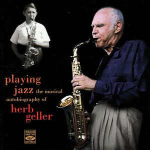 Herb_Geller_Quartet___1995___Playing_Jazz___The_Musical_Autobiography_Of_Herb_Geller__Fresh_Sound_