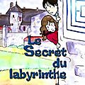 Le secret du labyrinthe- a. dumergue ; ella 2017
