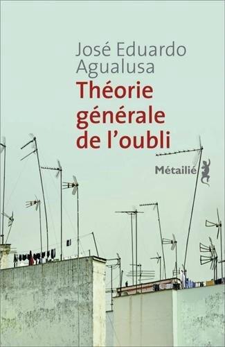 THÉORIE GÉNÉRALE DE L'OUBLI - José Eduardo AGUALUSA
