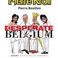 Pierre kroll le desperate belgium : ed luc pire