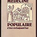 Médecine populaire d'hier et d'aujourd'hui - m. bouteiller