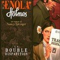 Les enquêtes d'enola holmes, tome 1 la double disparition - nancy springer