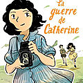 La guerre de catherine - texte de julia billet / illustrations de claire fauvel