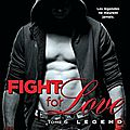 Fight for love #6 - legend > katy evans