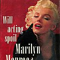 Will acting spoil marilyn monroe ?