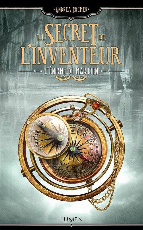 Secret de l'inventeur_Enigme du magicien_Andrea Cremer