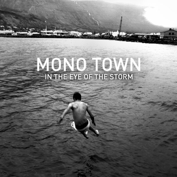 Mono-Town-In-The-Eye-Of-The-Storm