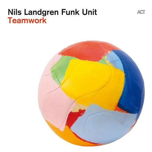 Nils Landgren Funk Unit - 2013 - Teamwork (Act Music)