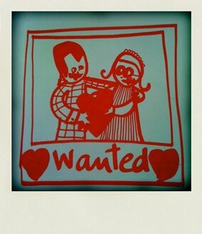 WANTED: My valentine...