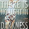 Darkness #1: there is no light in darkness, claire contreras