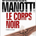 Le corps noir - Dominique Manotti