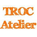 TROC ATELIER