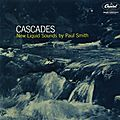 Paul Smith - 1954-55 - Cascades, New Liquid Sounds by Paul Smith (Capitol)