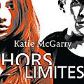 Hors limites, tome 1 katie mcgarry