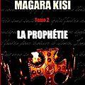 Les roitsy de magara kisi - tome 2 - la prophétie