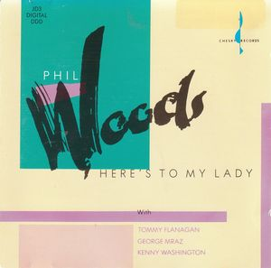Phil_Woods___1988___Here_s_to_my_lady__Chesky_