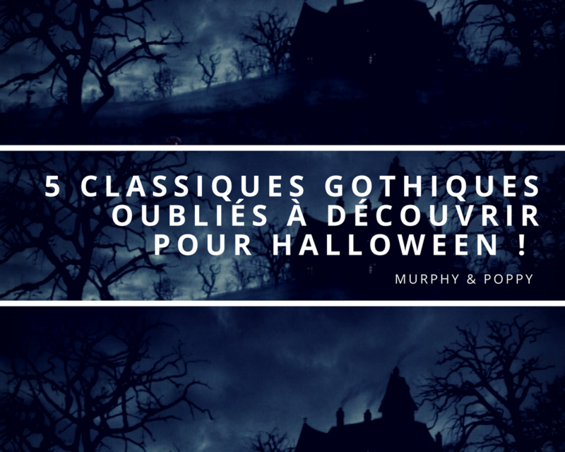 classique-gothique-roman-nouvelle-oublie-halloween-murphy-poppy