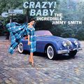 Jimmy Smith - 1960 - Crazy! Baby (Blue Note)